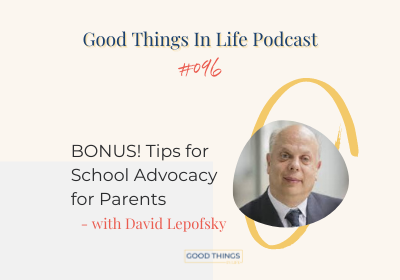 Good Things In Life Podcast episode 096 thumbnail with David Lepofsk
