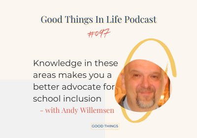Good Things In Life Podcast episode 097 thumbnail with Andy Willemsen