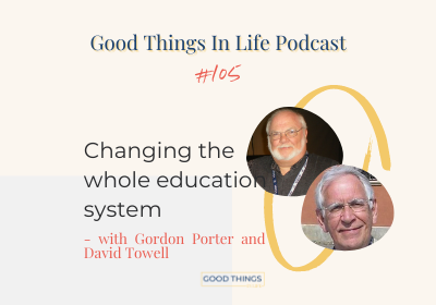 Good Things In Life Podcast episode 105 thumbnail with Gordon Porter and David Towell