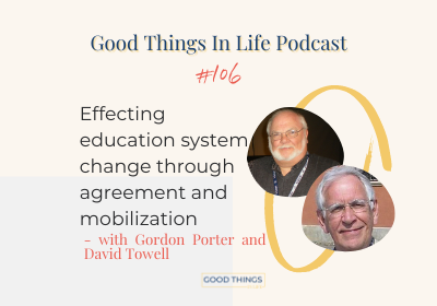 Good Things In Life Podcast episode 106 thumbnail with Gordon Porter and David Towell