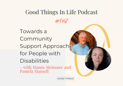 Good Things In Life Podcast episode 108 thumbnail with Hanns Meissner and Pamela Mansell