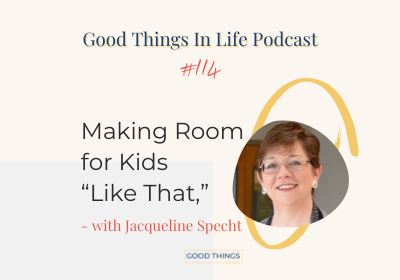 Good Things In Life Podcast episode 097 thumbnail with Jacqueline Specht