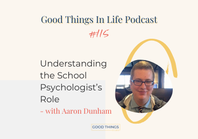 Good Things In Life Podcast episode 115 thumbnail with Aaron Dunham